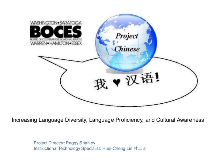 Increasing Language Diversity, Language Proficiency, and Cultural Awareness        Project Director: Peggy Sharkey        ...