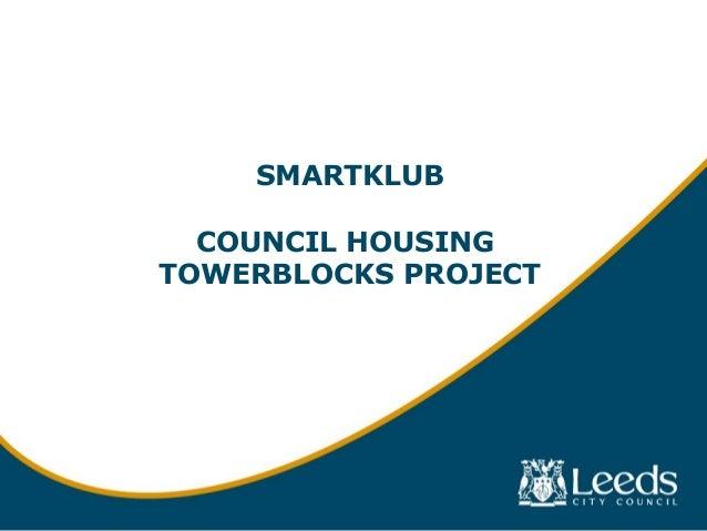 SMARTKLUB COUNCIL HOUSING TOWERBLOCKS PROJECT