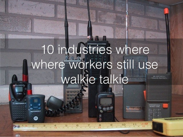10 industries where where workers still use walkie talkie