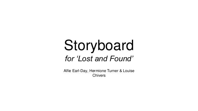 Storyboard for 'Lost and Found' Alfie Earl-Day, Hermione Turner & Louise Chivers
