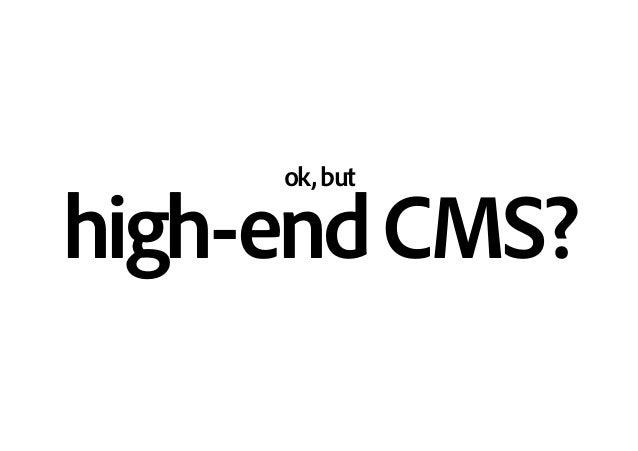 ok,but high-endCMS?