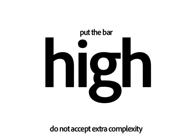 putthebar high donotacceptextracomplexity