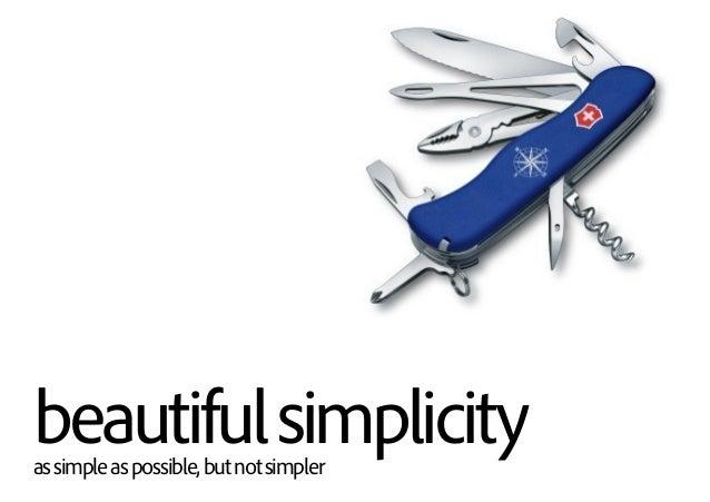 beautifulsimplicityassimpleaspossible,butnotsimpler