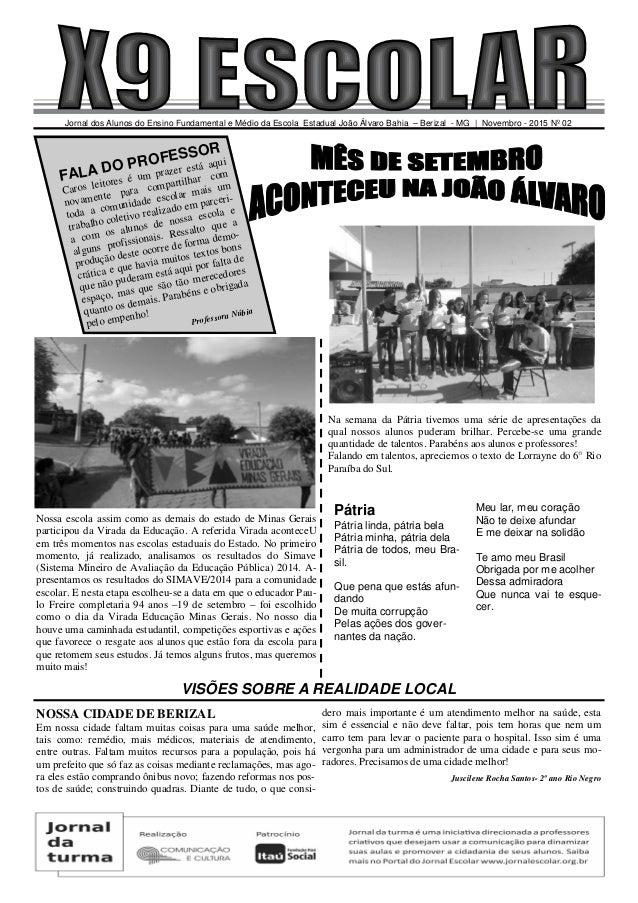 Jornal dos Alunos do Ensino Fundamental e Médio da Escola Estadual João Álvaro Bahia – Berizal - MG | Novembro - 2015 Nº 0...