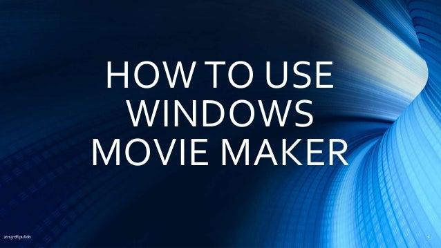 HOW TO USE WINDOWS MOVIE MAKER 2015mftpulido 1