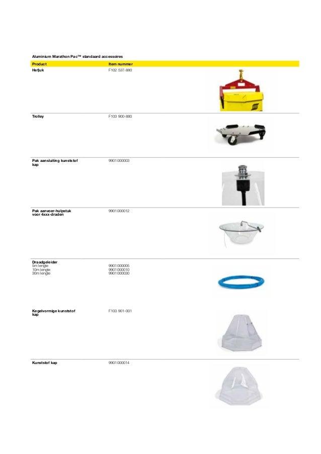 Aluminium Marathon Pac™ standaard accessoires Product  Item nummer  Hefjuk  F102 537-880  Trolley  F103 900-880  Pak aansl...