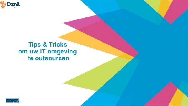 Tips & Tricks  om uw IT omgeving  te outsourcen