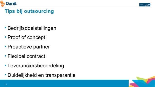 Tips bij outsourcing  • Bedrijfsdoelstellingen  • Proof of concept  • Proactieve partner  • Flexibel contract  • Leveranci...