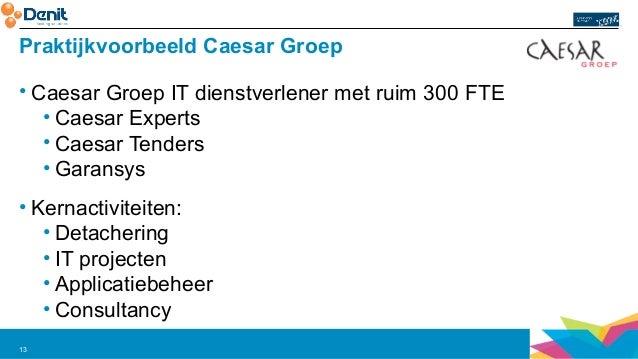 Praktijkvoorbeeld Caesar Groep  • Caesar Groep IT dienstverlener met ruim 300 FTE  • Caesar Experts  • Caesar Tenders  •Ga...