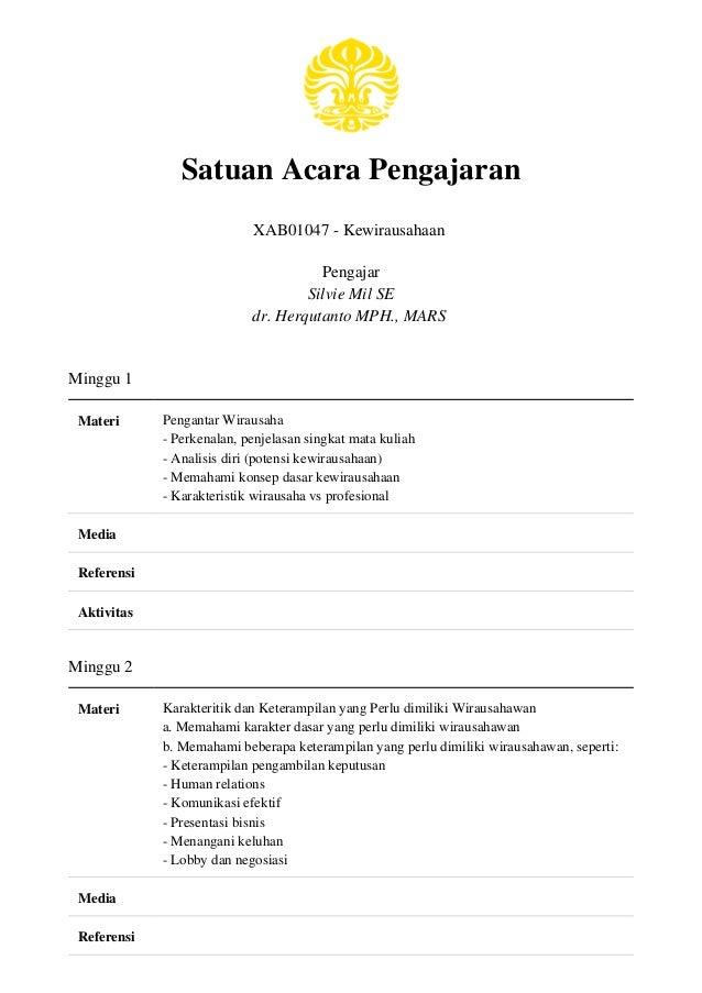 Satuan Acara Pengajaran XAB01047 - Kewirausahaan Pengajar Silvie Mil SE dr. Herqutanto MPH., MARS Minggu 1 Materi Penganta...