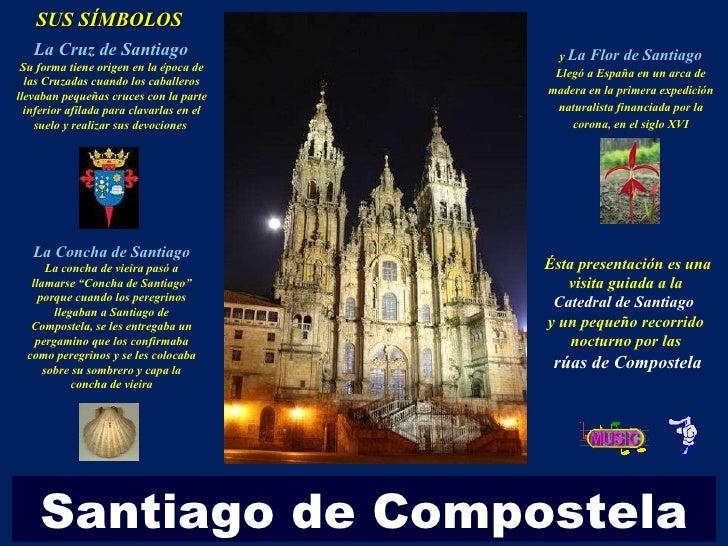 Santiago de Compostela . Ésta presentación es una visita guiada a la  Catedral de Santiago  y un pequeño recorrido  noctur...