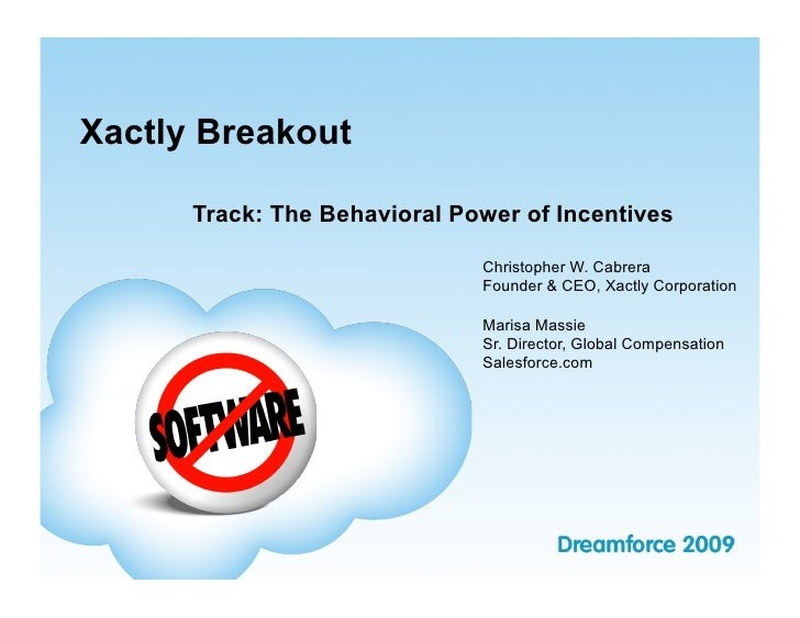 Xactly Breakout        Track: The Behavioral Power of Incentives                                Christopher W. Cabrera    ...
