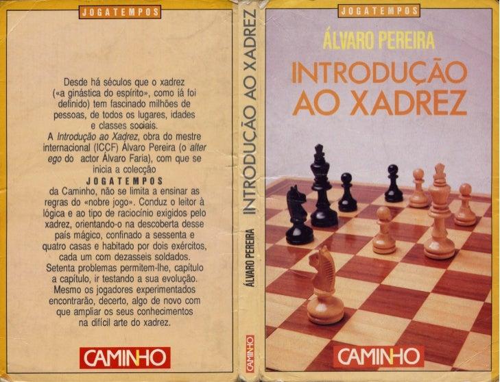 [Xadrez] [pereira, álvaro] introdução ao xadrez