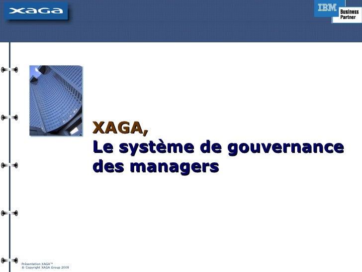 XAGA, Le système de gouvernance des managers