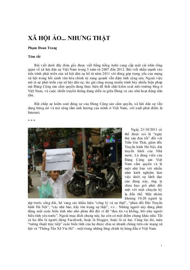 1 XÃ HỘI ẢO... NHƯNG THẬT Phạm Đoan Trang Tóm tắt Bài viết dưới đây (bản gốc được viết bằng tiếng Anh) cung cấp một cái nh...