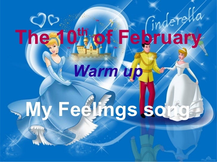 The 10 th  of February Warm up My Feelings song