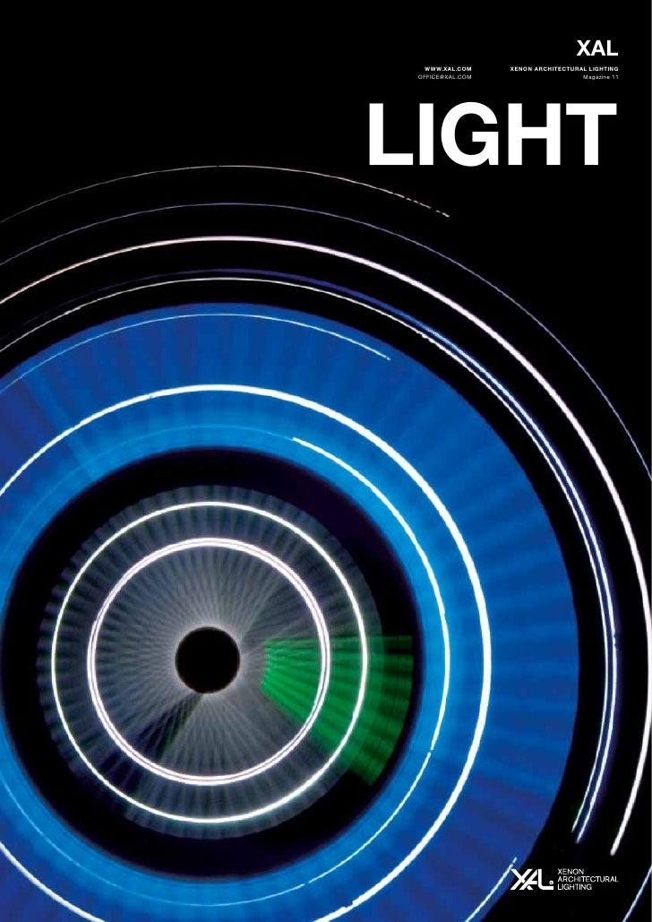 XAL    WWW.XAL.COM    XENON ARCHITECTURAL LIGHTING  OFFICE@XAL.COM                     Magazine 11     LIGHT