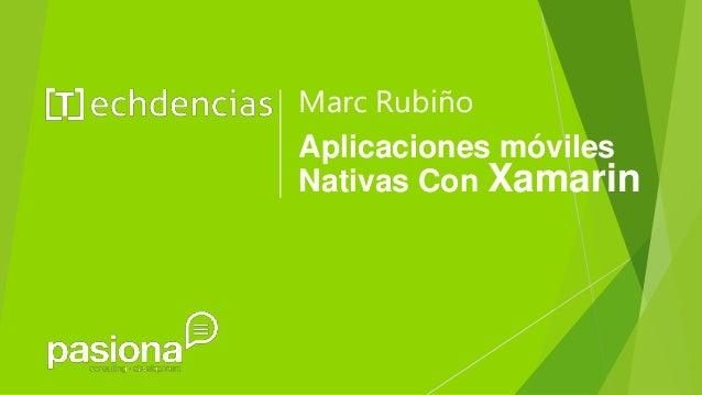 Marc Rubiño Aplicaciones móviles Nativas Con Xamarin