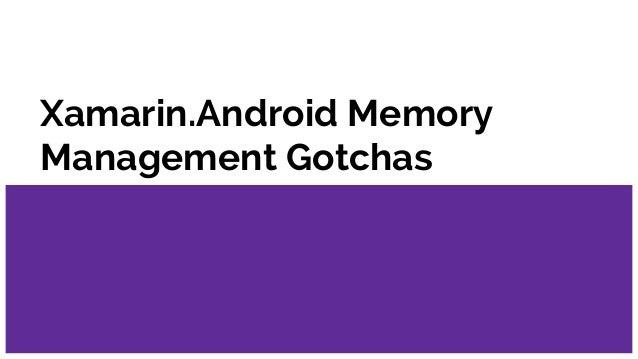 Xamarin.Android Memory Management Gotchas