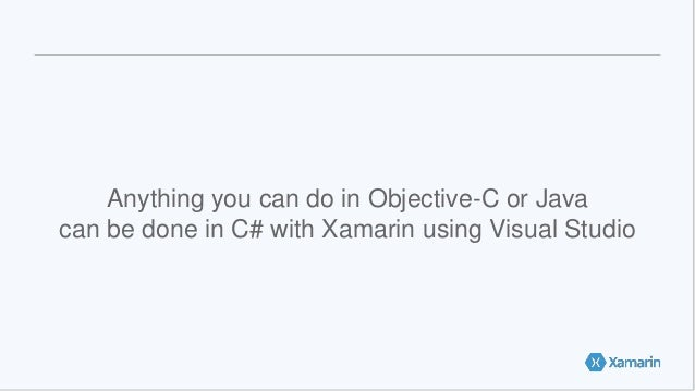 Anything you can do in Objective-C or Java can be done in C# with Xamarin using Visual Studio