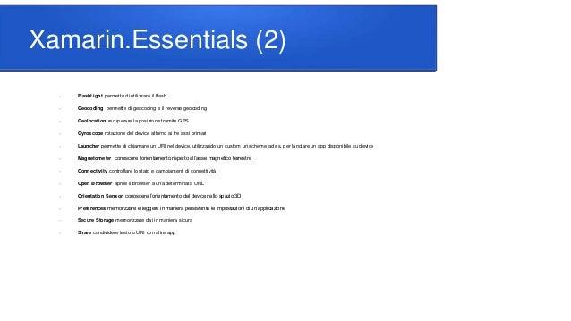 Xamarin.Essentials (2)  FlashLight permette di utilizzare il flash  Geocoding permette di geocoding e il reverse geocodi...