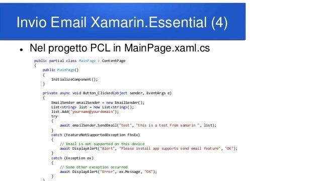 Invio Email Xamarin.Essential (4)  Nel progetto PCL in MainPage.xaml.cs public partial class MainPage : ContentPage { pub...