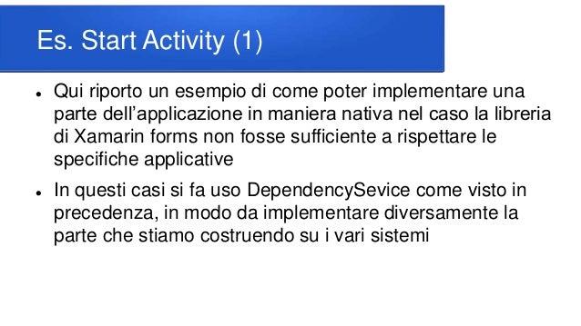 Es. Start Activity (1)  Qui riporto un esempio di come poter implementare una parte dell'applicazione in maniera nativa n...