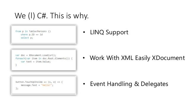 C# Is Awesome  We (l) C#. This is why.  • LINQ Support  • Work With XML Easily XDocument  • Event Handling & Delegates