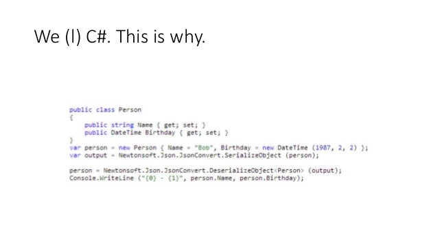 C# Is Awesome – JSON Made Easy  We (l) C#. This is why.