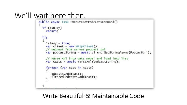 We'll wait here then.  Write Beautiful & Maintainable Code