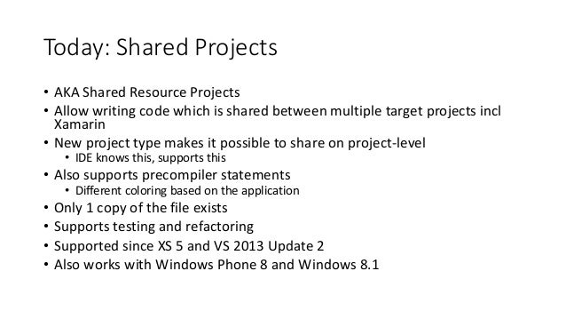 Today: Shared Projects  • AKA Shared Resource Projects  • Allow writing code which is shared between multiple target proje...