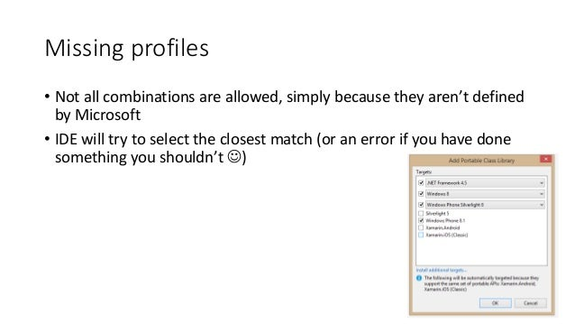 Missing profiles  • Not all combinations are allowed, simply because they aren't defined  by Microsoft  • IDE will try to ...