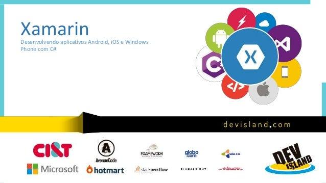 XamarinDesenvolvendo aplicativos Android, iOS e Windows Phone com C#