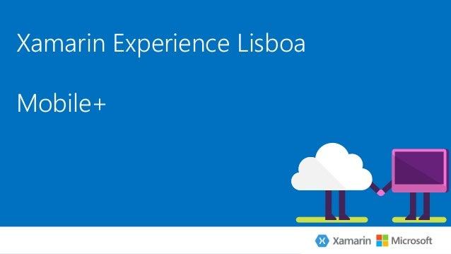 Xamarin Experience Lisboa Mobile+