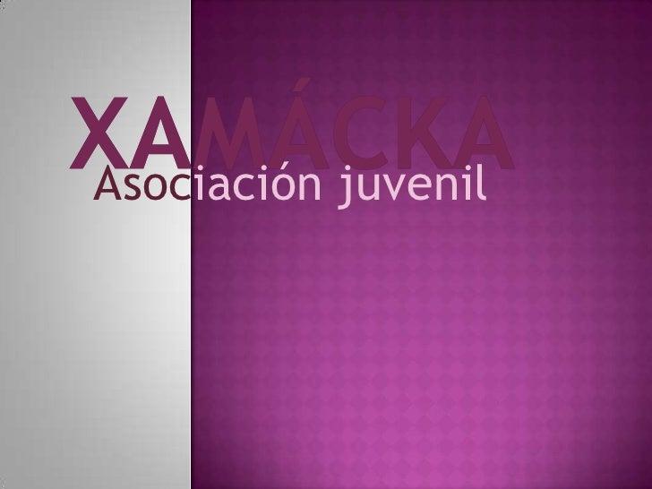 Xamácka<br />Asociación juvenil<br />