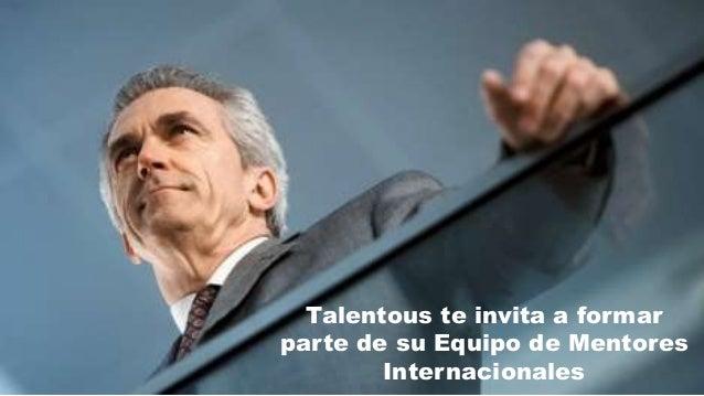 Talentous te invita a formar parte de su Equipo de Mentores Internacionales