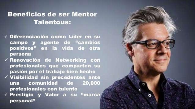 """Beneficios de ser Mentor Talentous:  Diferenciación como Líder en su campo y agente de """"cambios positivos"""" en la vida de ..."""