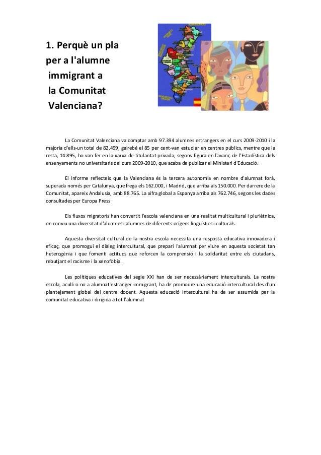 1. Perquè un plaper a lalumneimmigrant ala ComunitatValenciana?La Comunitat Valenciana va comptar amb 97.394 alumnes estra...