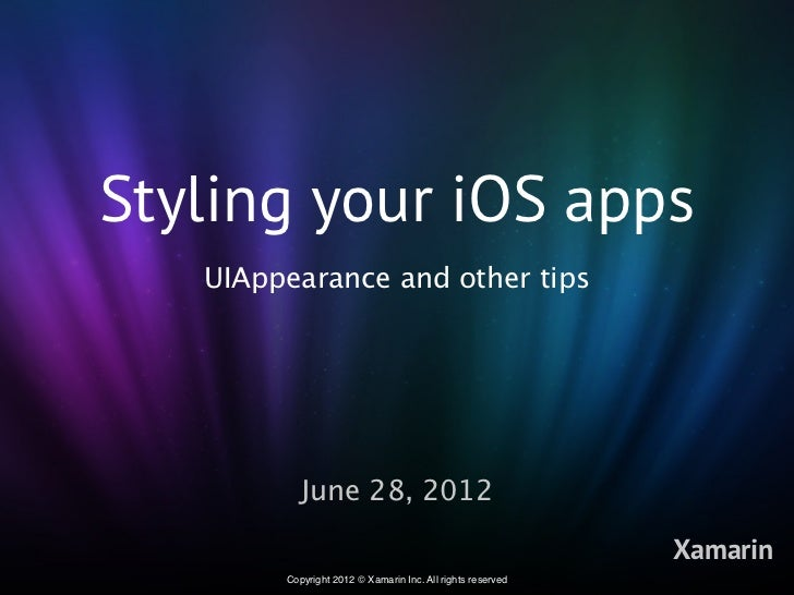 Styling your iOS apps   UIAppearance and other tips           June 28, 2012                                               ...