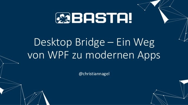 Desktop Bridge with WPF - One way to build modern apps with WPF