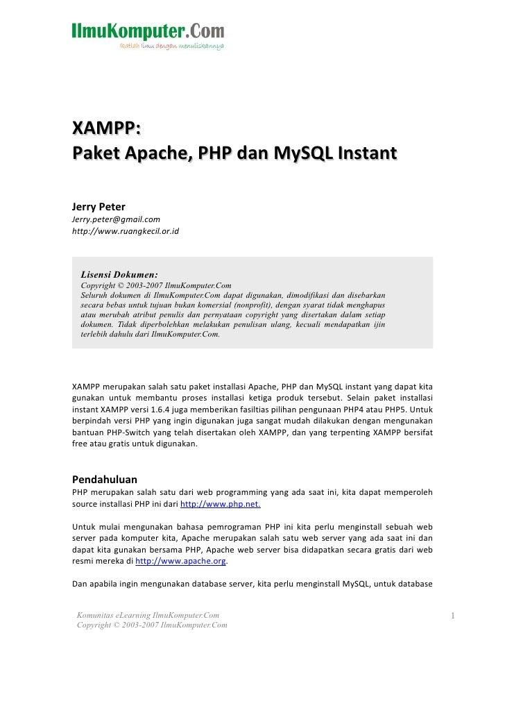 XAMPP: Paket Apache, PHP dan MySQL Instant  Jerry Peter Jerry.peter@gmail.com http://www.ruangkecil.or.id      Lisensi Dok...