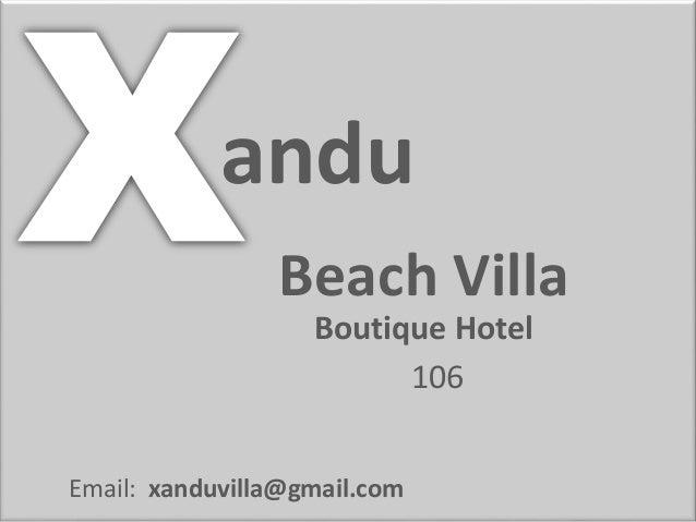andu  Beach Villa  Boutique Hotel  Email: xanduvilla@gmail.com  106