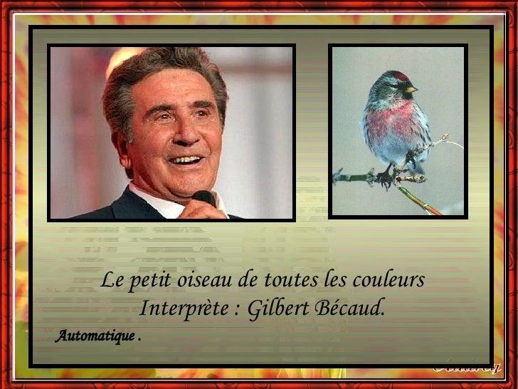 Le petit oiseau de toutes les couleurs Interprète : Gilbert Bécaud. Automatique .
