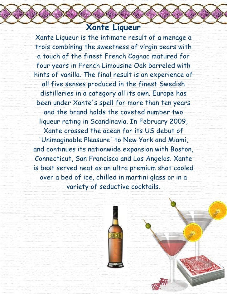 Xante Liqueur<br />Xante Liqueur is the intimate result of a menage a trois combining the sweetness of virgin pears with a...