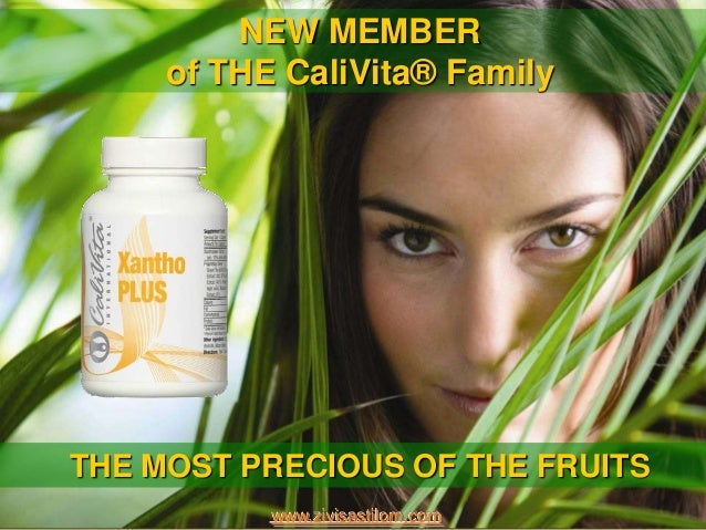NEW MEMBER     of THE CaliVita® FamilyTHE MOST PRECIOUS OF THE FRUITS           www.zivisastilom.com