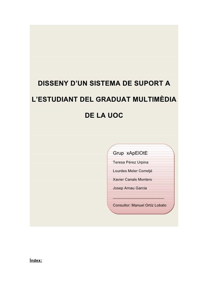 DISSENY D'UN SISTEMA DE SUPORT A  L'ESTUDIANT DEL GRADUAT MULTIMÈDIA                DE LA UOC                          Gru...