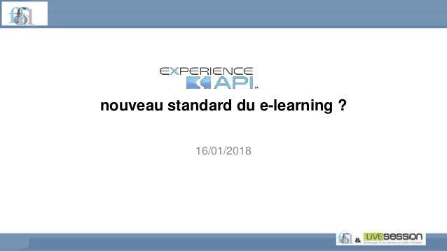 nouveau standard du e-learning ? 16/01/2018