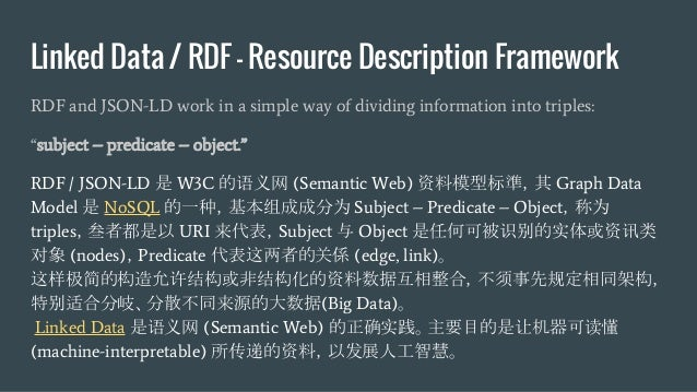 Linked Data / RDF - Resource Description Framework RDF and JSON-LD work in a simple way of dividing information into tripl...