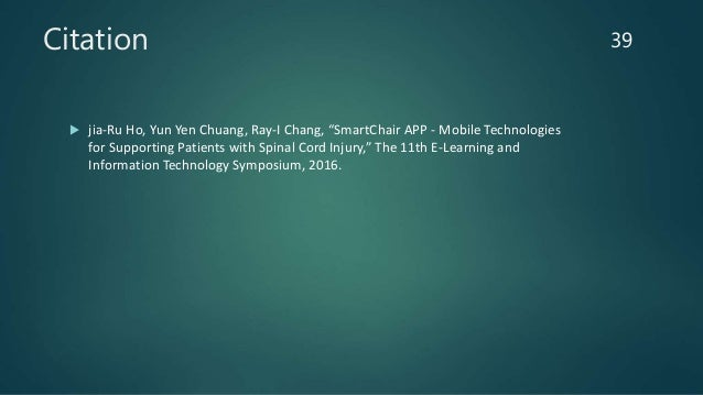 """Citation  jia-Ru Ho, Yun Yen Chuang, Ray-I Chang, """"SmartChair APP - Mobile Technologies for Supporting Patients with Spin..."""