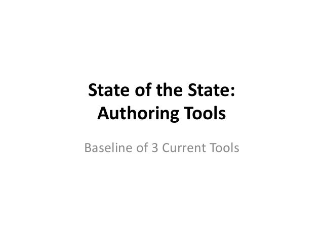 State of the State: Authoring Tools Baseline of 3 Current Tools